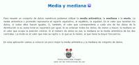 http://recursostic.educacion.es/gauss/web/materiales_didacticos/primaria/actividades/estadistica_y_probabilidad/medidas/media_mediana/actividad.html