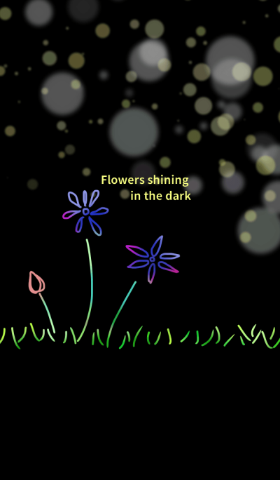 Flowers shining in the dark