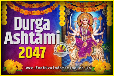 2047 Durga Ashtami Pooja Date and Time, 2047 Durga Ashtami Calendar