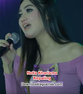 Download Lagu Nella Kharisma Kepaling Album Terbaru 2018