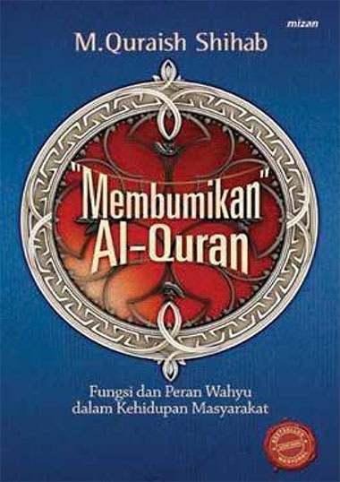 Membumikan AlQuran M. Quraish Shihab