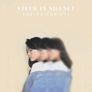 Karina Christy - Stuck in Silence