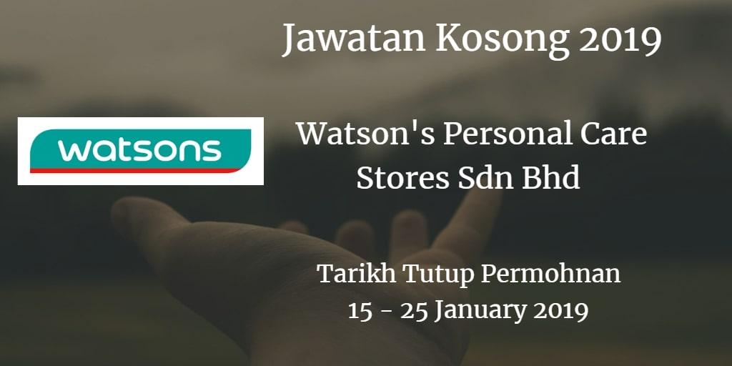 Jawatan Kosong Watson's Personal Care Stores Sdn Bhd 15 - 25 January 2019