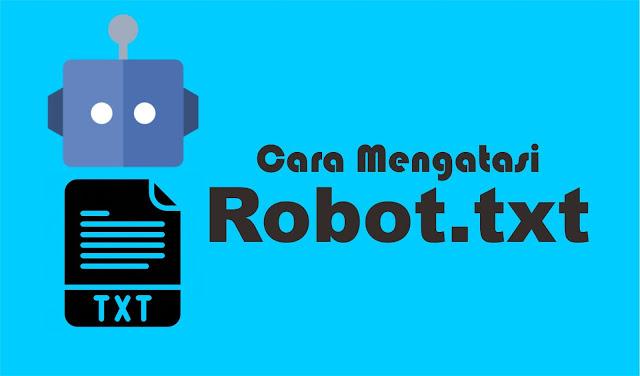 Cara Mengatasi Robot.Txt Blogspot Di Google Console Webmaster