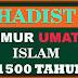 UMUR UMAT ISLAM TIDAK SAMPAI 1500 H SEKARANG SUDAH 1437 H (2016 Masehi) BERAPA TAUN LAGI?
