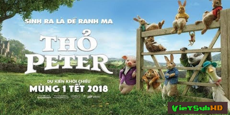 Phim Thỏ Peter VietSub HD | Peter Rabbit 2018