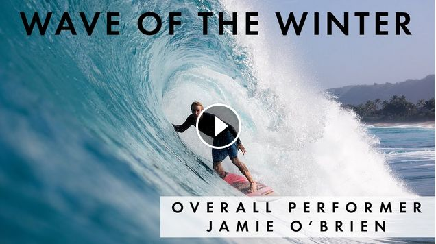 Jamie O Brien Wins O Neill Wave of the Winter s Clif Bar Overall Performer