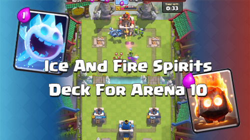 Deck Ice dan Fire Spirits di Arena 10 Clash Royale