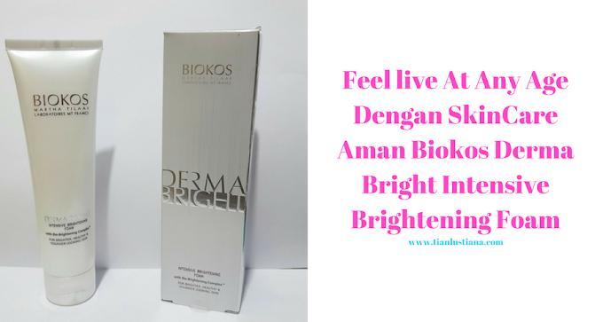 Feel live At Any Age Dengan SkinCare Aman Biokos Derma Bright Intensive Brightening Foam