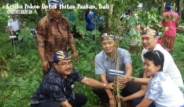 1000 Pohon Untuk Hutan Puakan, Bali