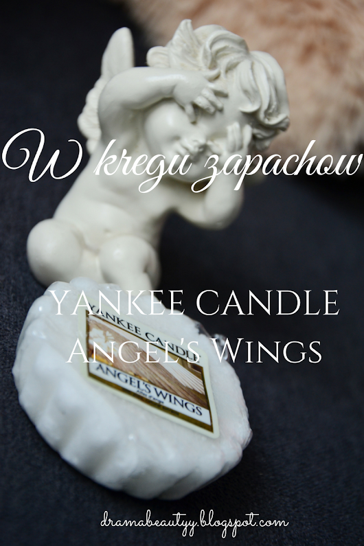 W KRĘGU ZAPACHÓW: Yankee Candle - Angel's Wings