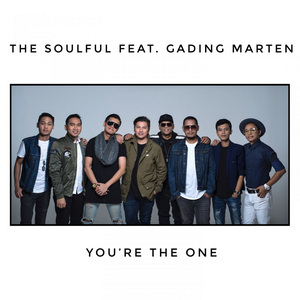 The Soulful - You're The One (Feat. Gading Marten)