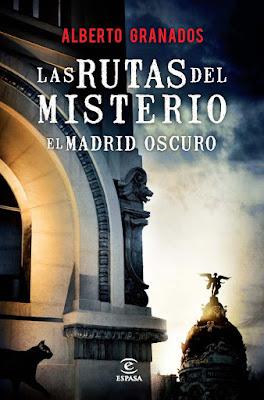 Las rutas del misterio. El Madrid oscuro - Alberto Granados (2013)