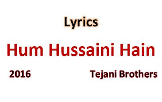lyrics of hum hussaini hain by tejani brothers