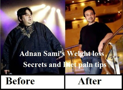 Adnan Sami's Weight loss Secrets and Diet paln tips