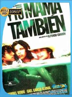 Y Tu Mama Tambien 2001 HD [1080p] Latino [Mega] dizonHD