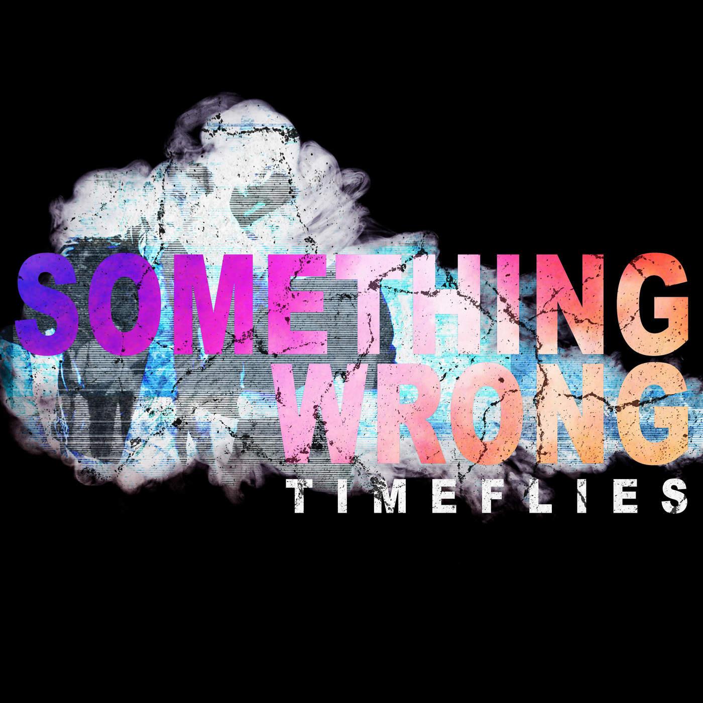 Timeflies - Something Wong - Single Cover