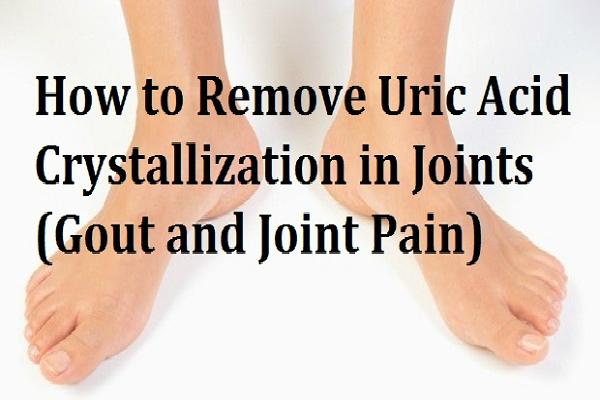 Cómo quitar rápidamente cristalización de ácido úrico de su cuerpo para prevenir la gota y el dolor articular