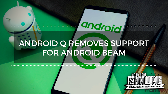 Android Q Removes Support for Android Beam