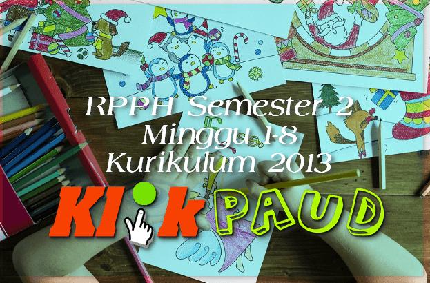 RPPH Semester 2 Minggu 1-8 Kurikulum 2013