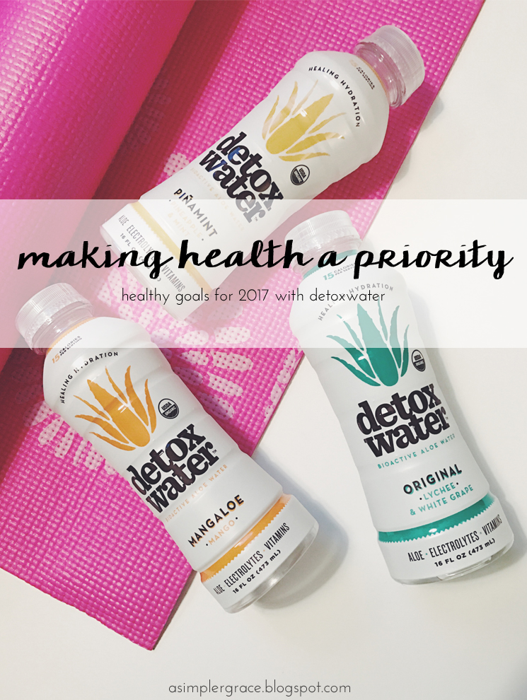 Making Health a Priority in 2017 | with DetoxWater - A Simpler Grace #drinkaloe #detoxwater #healinghydration #makeupwithyourbody