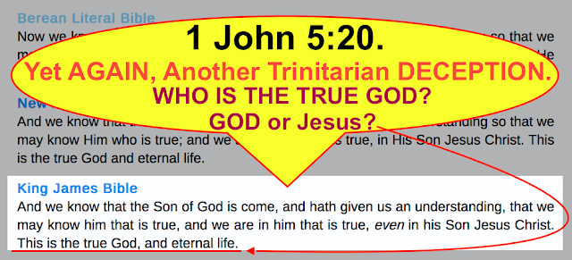 1 John 5:20. Yet AGAIN, Another Trinitarian DECEPTION.