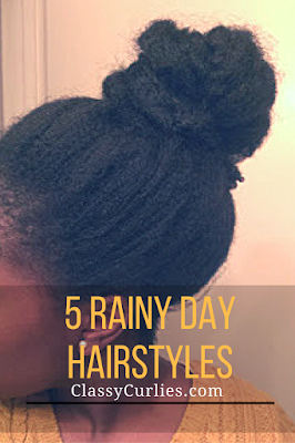 5 rainy day hairstyles for natural hair -ClassyCurlies