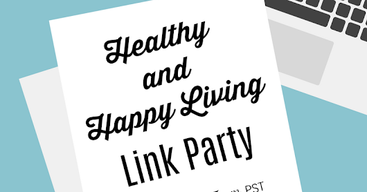 Healthy and Happy Living Link Party # 165