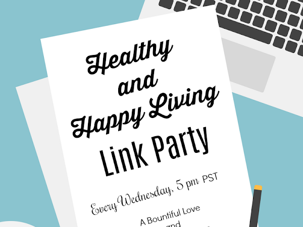 Healthy and Happy Living Link Party #168