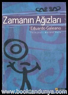 Eduardo Galeano - Zamanın Ağızları