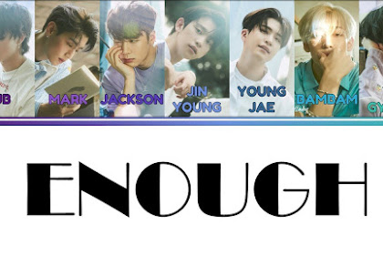 Lyrics and Video Enough – GOT7