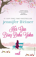 Her Gün Biraz Daha Yakın - Jennifer Weiner