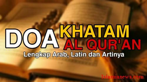 Bacaan Doa Khatam Al-Quran Arab Lengkap Artinya