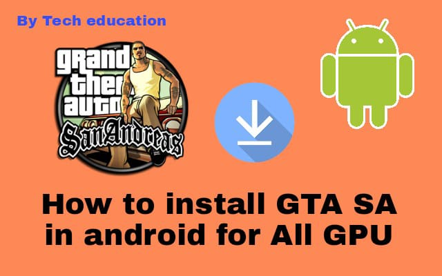 How to install GTA san andreas in your android phone with pictures !!!!