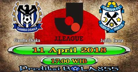 Prediksi Bola855 Gamba Osaka vs Jubilo Iwata 11 April 2018