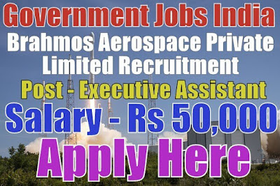Brahmos Aerospace Private Limited Recruitment 2017
