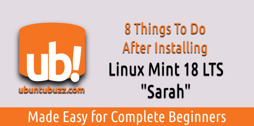 What To Do After Installing Linux Mint 18 All Editions