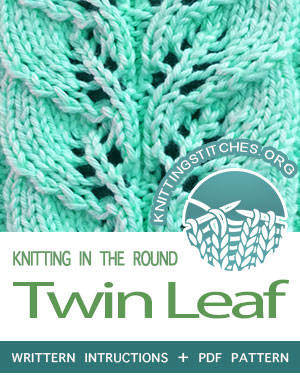 Circular Knitting - Written instructions for Twin Leaf lace stitch in the round. #knit #CircularKnitting #knittingintheround