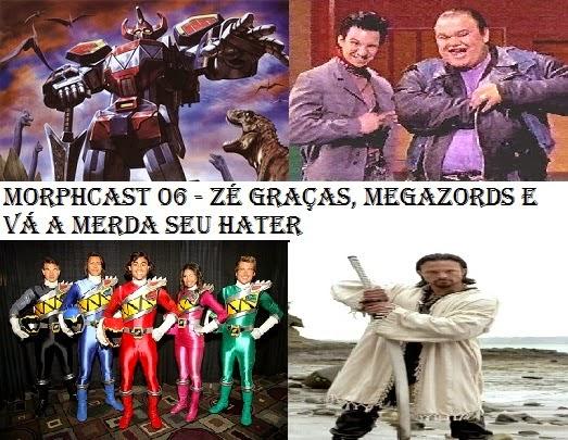 http://interruptornerd.blogspot.com.br/2015/02/morphcast-06-ze-gracas-megazords-e-va.html
