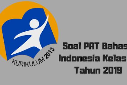 Soal PAT Bahasa Indonesia Kelas 10 Tahun 2019