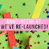 We've Re-Launched!