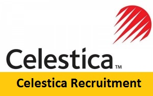 Celestica Recruitment 2017-2018