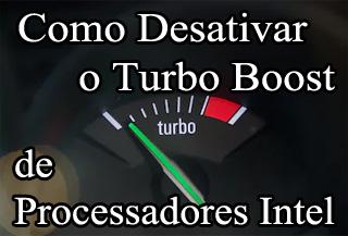 Como Desativar o Turbo Boost