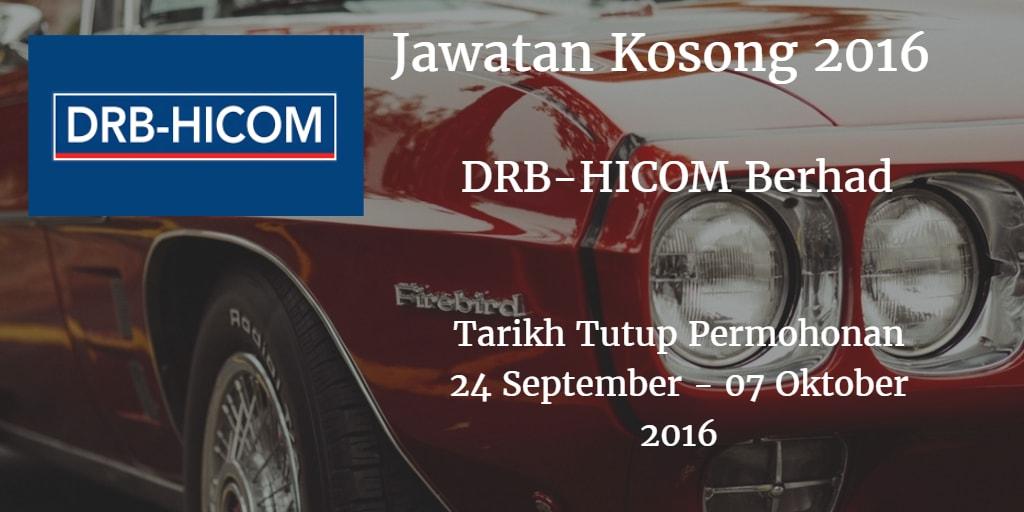 Jawatan Kosong DRB-HICOM Berhad 24 September - 07 Oktober 2016