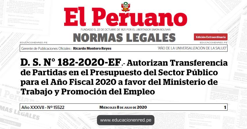D. S. N° 182-2020-EF.- Autorizan Transferencia de Partidas en el Presupuesto del Sector Público para el Año Fiscal 2020 a favor del Ministerio de Trabajo y Promoción del Empleo