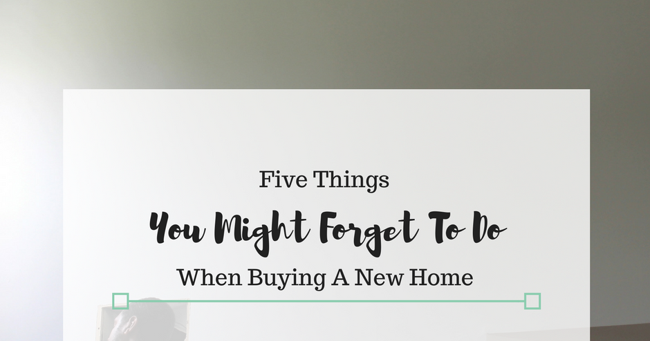 The berger bungalow 5 things you might forget to do when for Things to do to buy a house