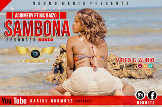 Download Mp3 | Achimedy Mauwezo ft Mc Baizo - Sambona