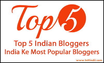 Top 5 Indian Bloggers List