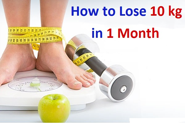 How to Lose 10 kg Weight in 1 Month - DIETING