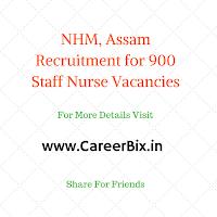 NHM, Assam Recruitment for 900 Staff Nurse Vacancies